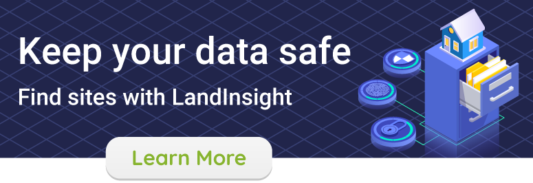 Keep your data while searching for sites, use LandInsight.